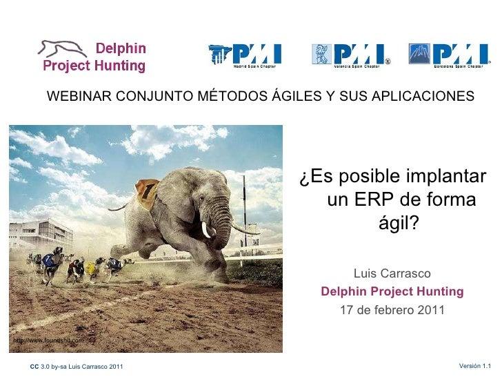 WEBINAR CONJUNTO MÉTODOS ÁGILES Y SUS APLICACIONES http://www.foundshit.com ¿Es posible implantar un ERP de forma ágil?  L...