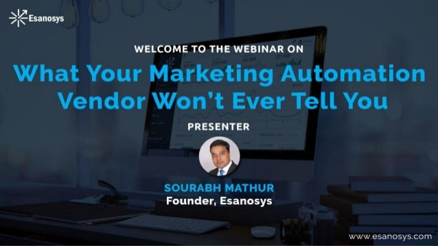 Points to be discussed: • Why Marketing Automation • Things your Marketing Automation vendor won't ever tell you • Solutio...