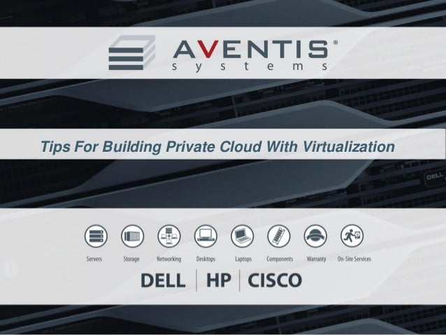 Tips For Building Private Cloud With Virtualization