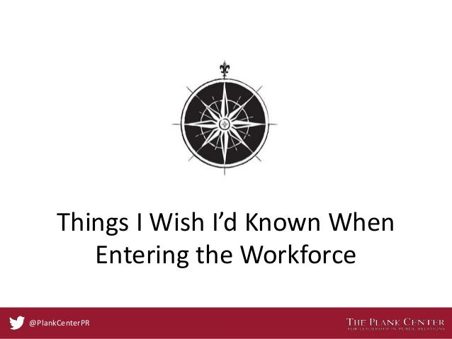Things I Wish I'd Known When Entering the Workforce @PlankCenterPR