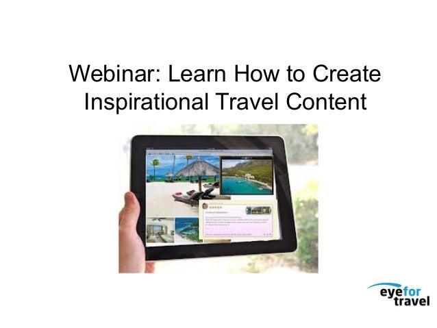 Webinar: Learn How to Create Inspirational Travel Content