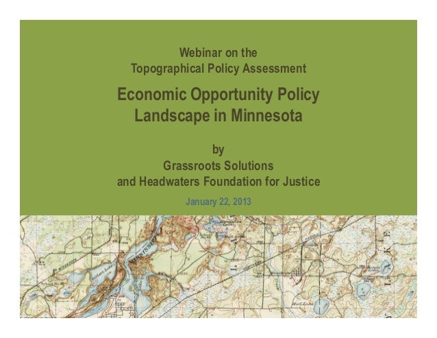 Webinar on the  Topographical Policy AssessmentEconomic Opportunity Policy  Landscape in Minnesota                by      ...