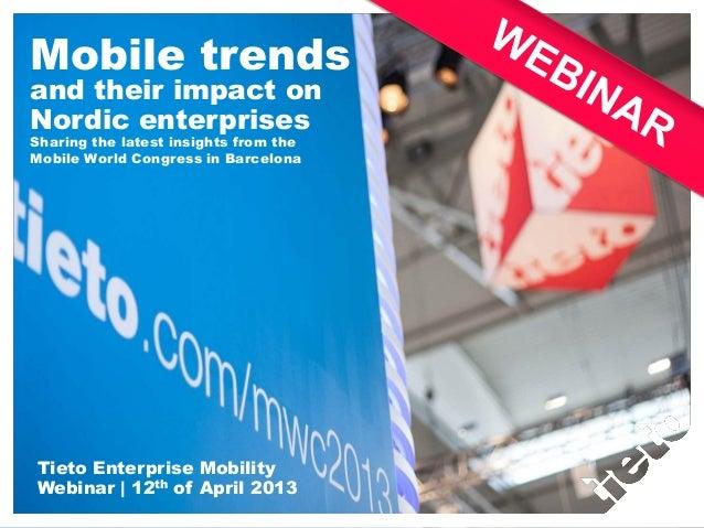 Mobile trendsand their impact onNordic enterprisesSharing the latest insights from theMobile World Congress in BarcelonaTi...