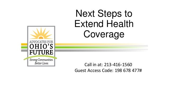 Next Steps toExtend HealthCoverageCall in at: 213-416-1560Guest Access Code: 198 678 477#