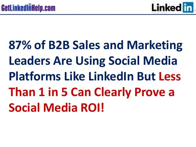 87% of B2B Sales and Marketing Leaders Are Using Social Media Platforms Like LinkedIn But Less Than 1 in 5 Can Clearly Pro...