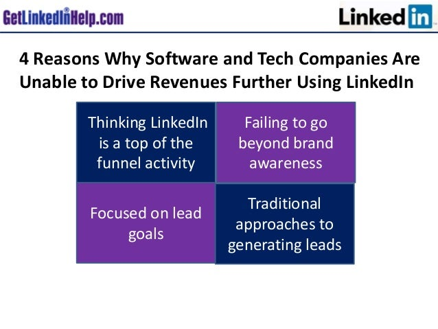 4 Reasons Why Software and Tech Companies Are Unable to Drive Revenues Further Using LinkedIn Thinking LinkedIn is a top o...
