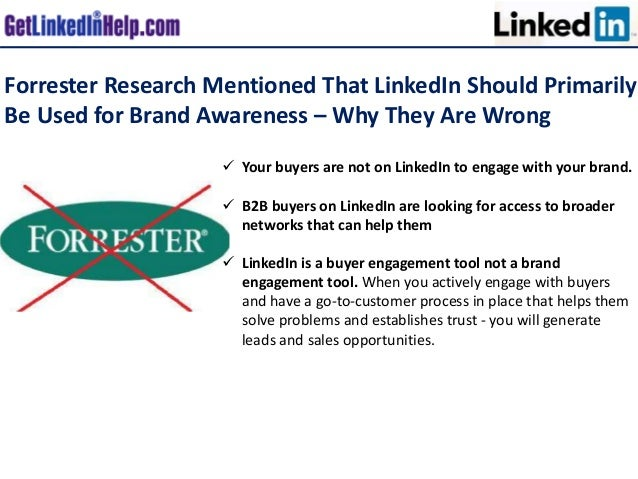 Forrester Research Mentioned That LinkedIn Should Primarily Be Used for Brand Awareness – Why They Are Wrong  Your buyers...