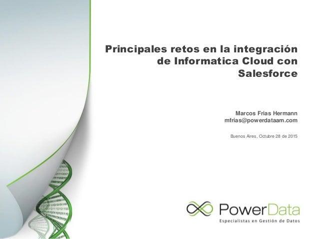 Principales retos en la integración de informatica cloud con salesforce version 3 (1) Slide 2