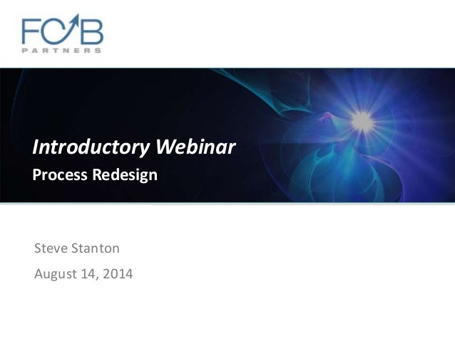 ©2013 Hammer and Company. All rights reserved. Steve Stanton August 14, 2014 Introductory Webinar Process Redesign