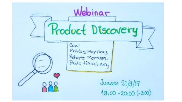 Webinar Product Discovery Matías Martínez Boylston, UX Design Manager, Scotiabank, Banca Digital https://www.linkedin.com/...
