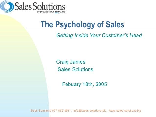 Sales Solutions 877-862-8631. info@sales-solutions.biz. www.sales-solutions.bizThe Psychology of SalesGetting Inside Your ...