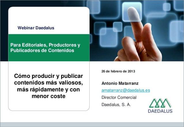 Webinar DaedalusPara Editoriales, Productores yPublicadores de Contenidos                                  26 de febrero d...