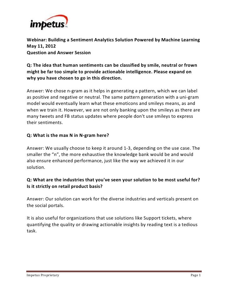 Webinar: Building a Sentiment Analytics Solution Powered by Machine LearningMay 11, 2012Question and Answer SessionQ: The ...
