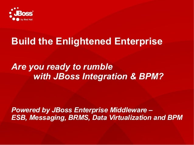 1 TITLE SLIDE: HEADLINE Presenter name Title, Red Hat Date Build the Enlightened Enterprise Are you ready to rumble with J...