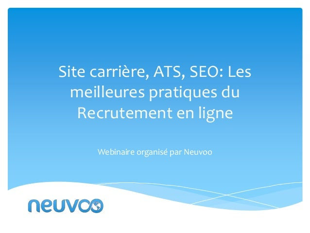 Site carrière, ATS, SEO: Les meilleures pratiques du Recrutement en ligne Webinaire organisé par Neuvoo