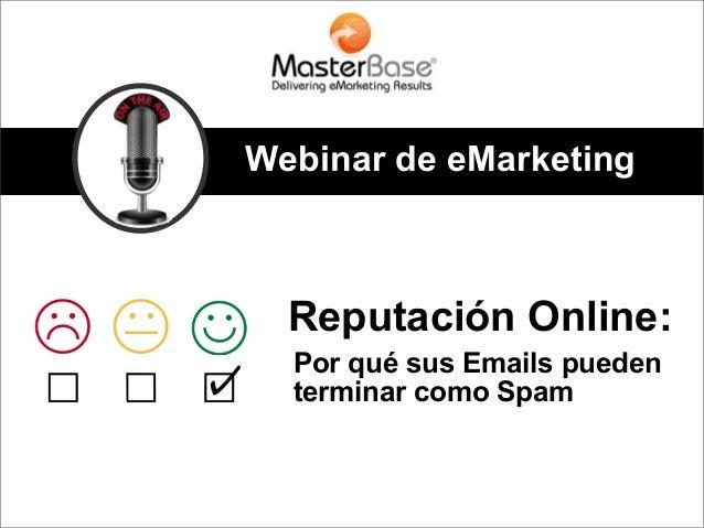 Reputación Online:Por qué sus Emails puedenterminar como SpamWebinar de eMarketing