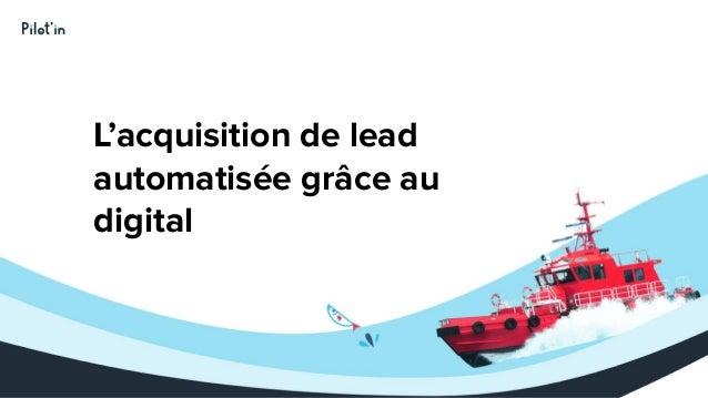 L'acquisition de lead automatisée grâce au digital