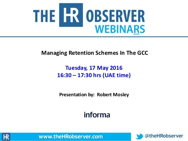 © Lemon Pip Consulting Limited Managing Retention Schemes In The GCC Tuesday, 17 May 2016 16:30 – 17:30 hrs (UAE time) Pre...