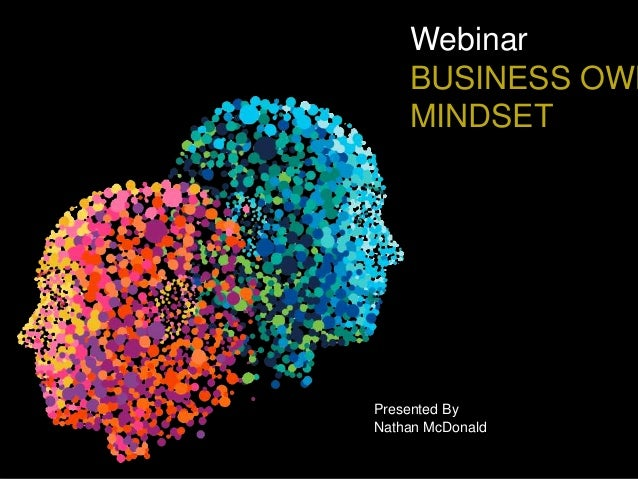 Webinar BUSINESS OWN MINDSET Presented By Nathan McDonald