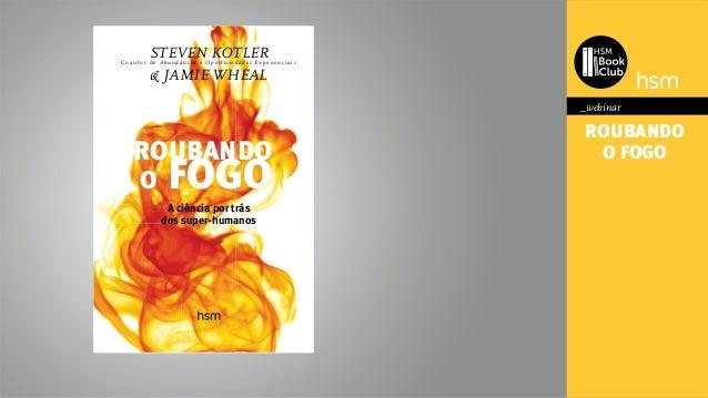 Webinar livro roubando o fogo 2 fandeluxe Image collections