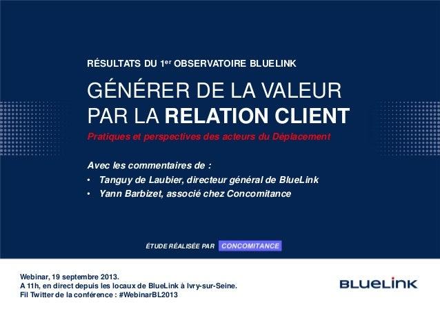 Webinar, 19 septembre 2013. A 11h, en direct depuis les locaux de BlueLink à Ivry-sur-Seine. Fil Twitter de la conférence ...