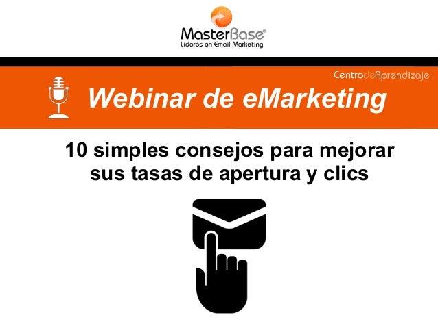 Webinar de eMarketing  10 simples consejos para mejorar  sus tasas de apertura y clics
