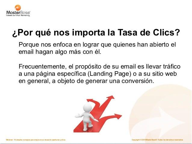 Ofertas con foco a la Conversión  Capturar el email Que realicen un click  Copyright © 2014 MasterBase®. Todos los Webinar...