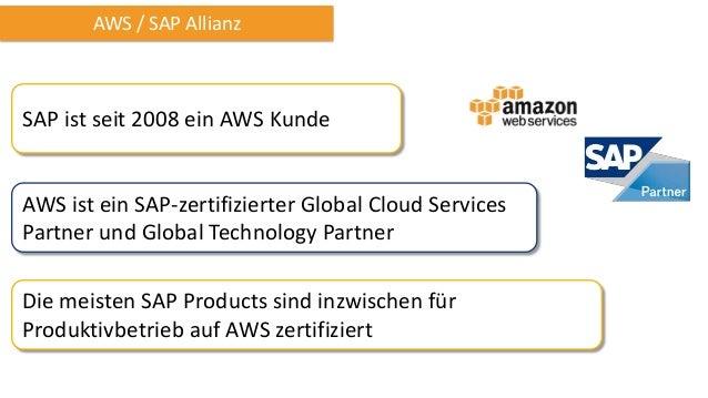 AWS / SAP Allianz  SAP ist seit 2008 ein AWS Kunde  AWS ist ein SAP-zertifizierter Global Cloud Services Partner und Globa...