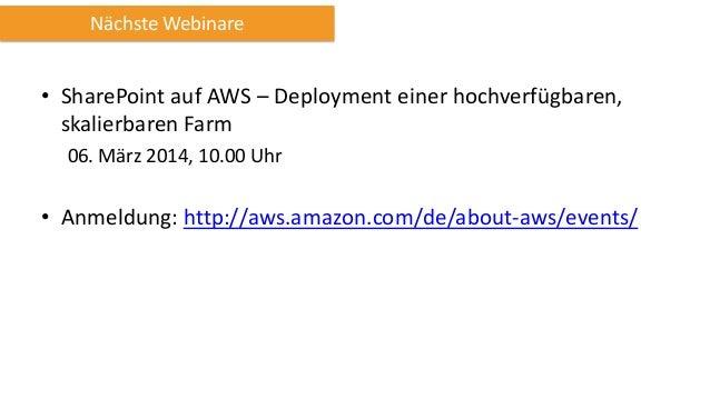 Ressourcen • http://aws.amazon.com/de/windows • Anfangen mit dem Free Tier: http://aws.amazon.com/de/free/ • 25 US$ credit...