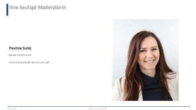 Ihre heutige Moderatorin 25.02.2021 © 2021 - IBsolution GmbH 2 Paulina Sulej Sales Executive Paulina.Sulej@ibsolution.de