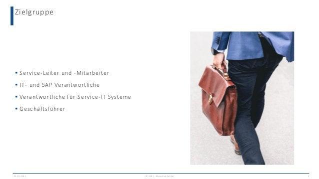 Zielgruppe © 2021 - IBsolution GmbH  Service-Leiter und -Mitarbeiter  IT- und SAP Verantwortliche  Verantwortliche für ...