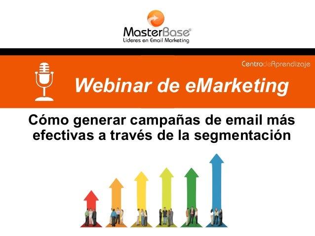 Cómo generar campañas de email más efectivas a través de la segmentación Webinar de eMarketing