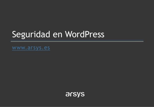 www.arsys.es Seguridad en WordPress