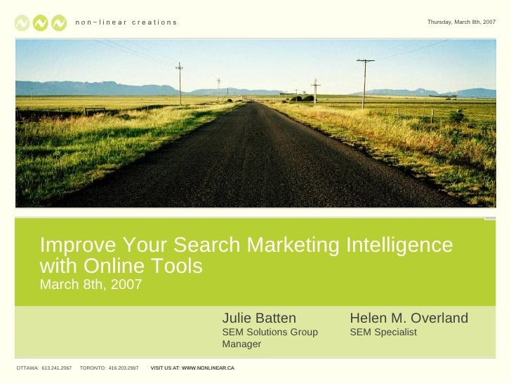 Improve Your Search Marketing Intelligence with Online Tools March 8th, 2007 VISIT US AT: WWW.NONLINEAR.CA n  o n ~ l i n ...