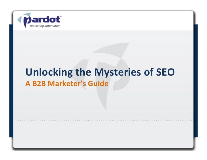 Unlocking the Mysteries of SEO A B2B Marketer's Guide