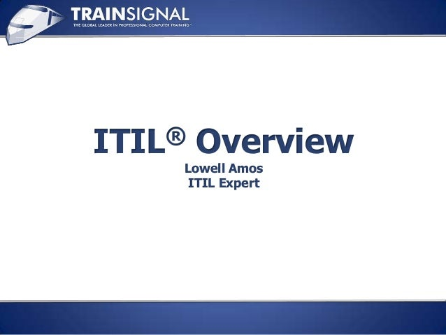 ITIL® Overview Lowell Amos ITIL Expert