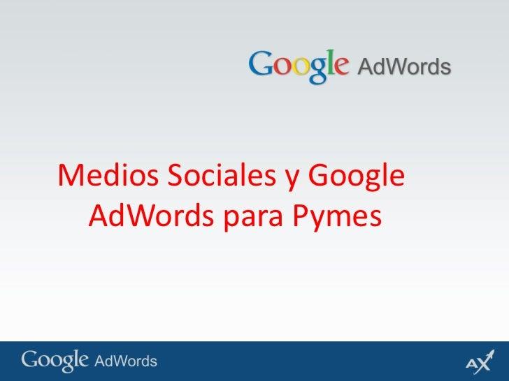 Medios Sociales y Google <br />AdWordspara Pymes<br />