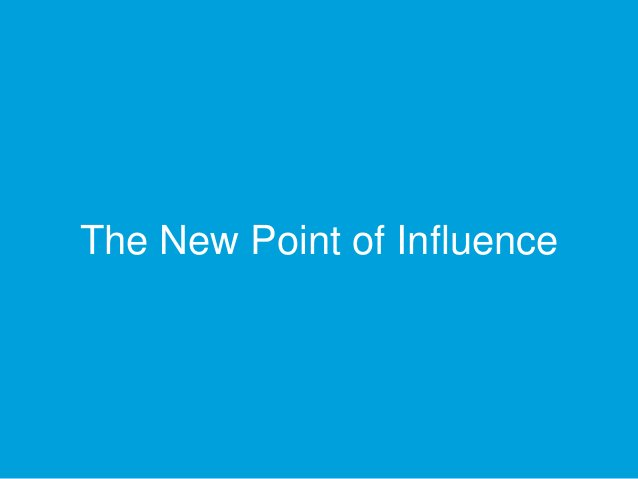The New Point of Influence