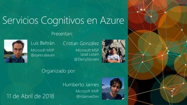 Luis Beltrán Microsoft MVP @darkicebeam Humberto Jaimes Microsoft MVP @HJaimesDev Organizado por: Presentan: Cristian Gonz...