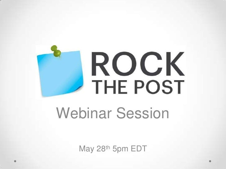 Webinar Session   May 28th 5pm EDT