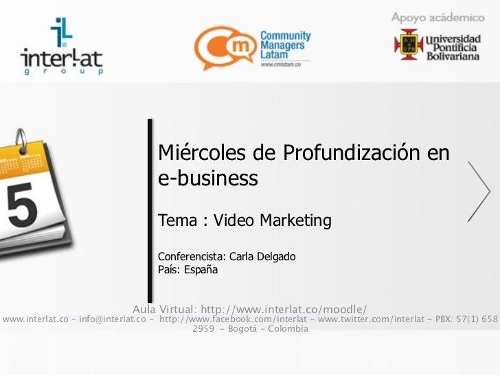Miércoles de Profundización en                                   e-business                                   Tema : Video...