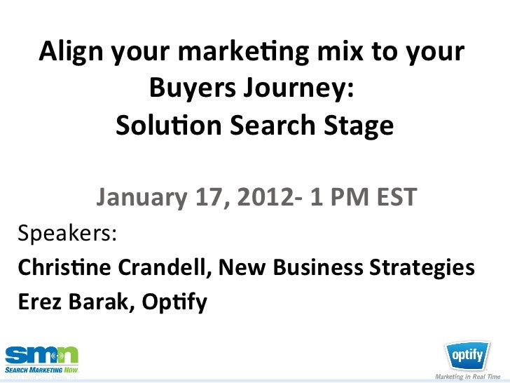 Align	  your	  marke/ng	  mix	  to	  your	                         Buyers	  Journey:	                                     ...