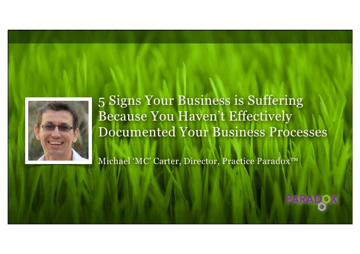 5 Signs Your Business is SufferingBecause You Haven't EffectivelyDocumented Your Business ProcessesMichael 'MC' Carter, Di...