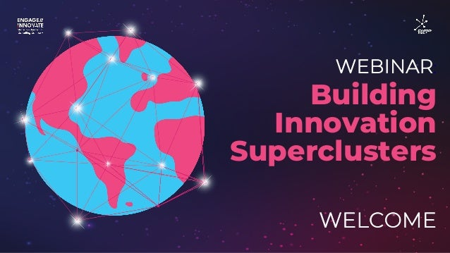 WEBINAR: WELCOME Building Innovation Superclusters