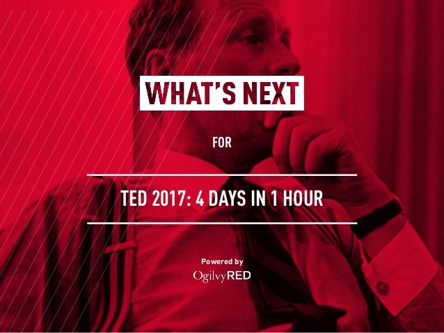 FOR Powered by TED 2017: 4 DAYS IN 1 HOUR