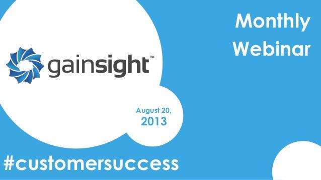 Monthly Webinar August 20, 2013 #customersuccess