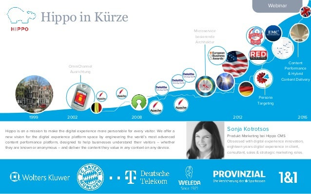Webinar Hippo in Kürze 1 Hippo is on a mission to make the digital experience more personable for every visitor. We offer ...