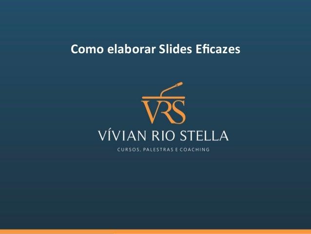Como  elaborar  Slides  Eficazes