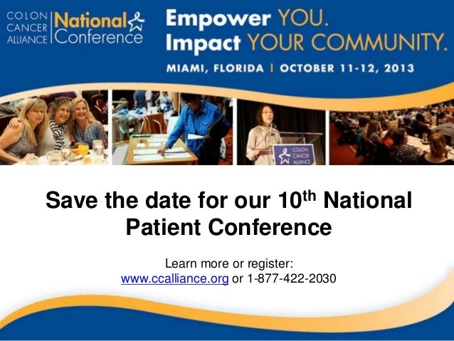 Save the date for our 10th NationalPatient ConferenceLearn more or register:www.ccalliance.org or 1-877-422-2030