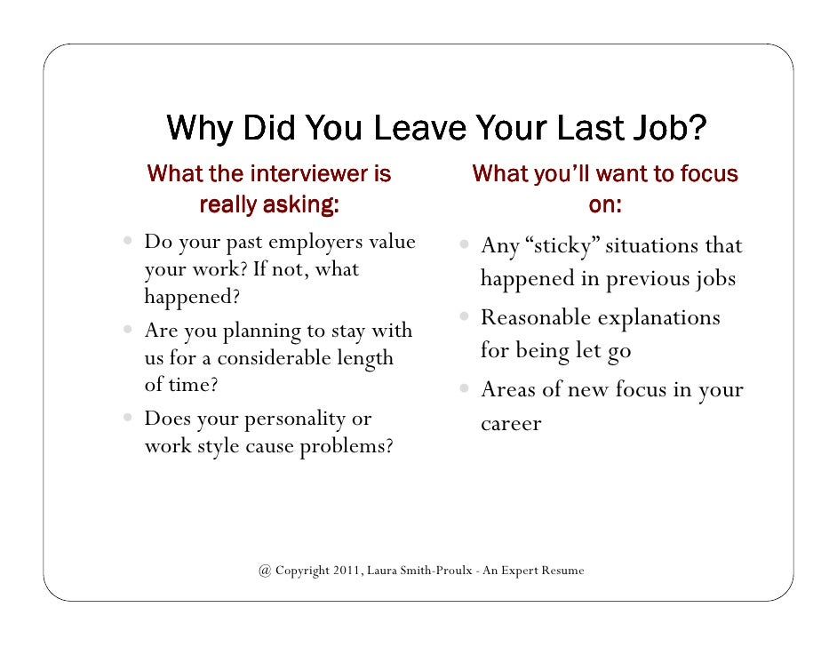 Great ... 10. Why Did You Leave Your Last Job?